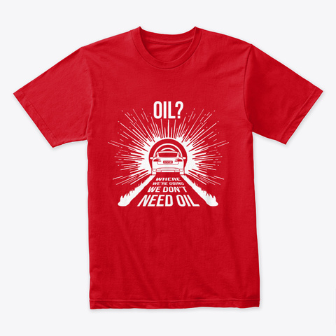 Oil? S 🤖 #Sfsf Red T-Shirt Front