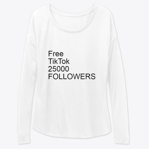 Free Tik Tok Tollowers Gratis(2021) White T-Shirt Front
