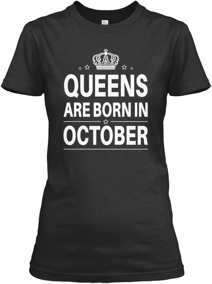 Queens Are Born In October Black T-Shirt Front