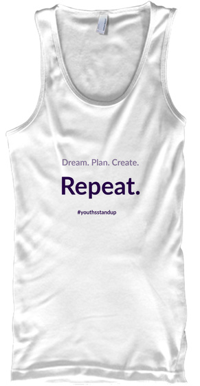 Dream.Plan.Create.Repeat White Tank Top Front