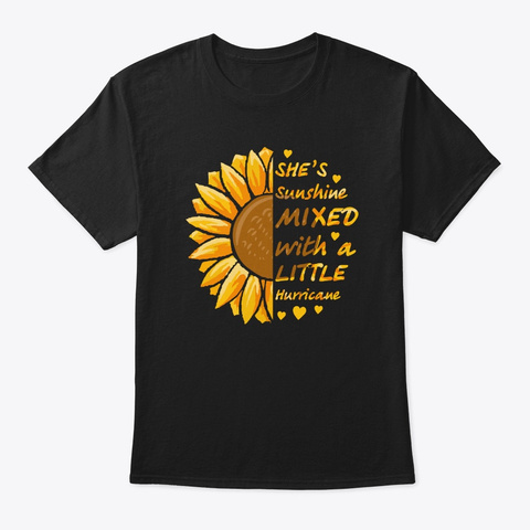 She's Sunshine Mixed With A Little Hurri Black T-Shirt Front