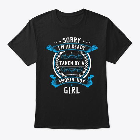 Already Taken By A Smokin' Hot Girl Black T-Shirt Front