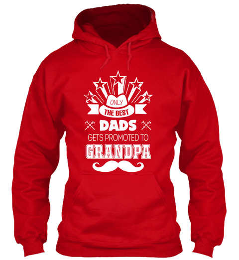 Only The Best Dad's Gets Promoted To Grandpa Red T-Shirt Front