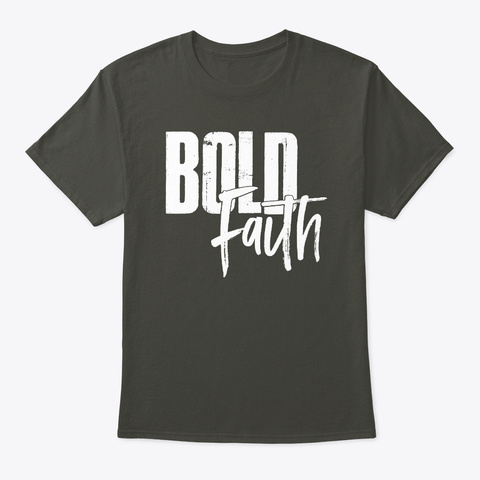 Bold Faith Smoke Gray T-Shirt Front