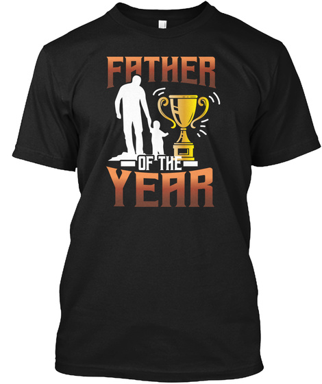 Father Fathers Day Father Of The Year Shirts