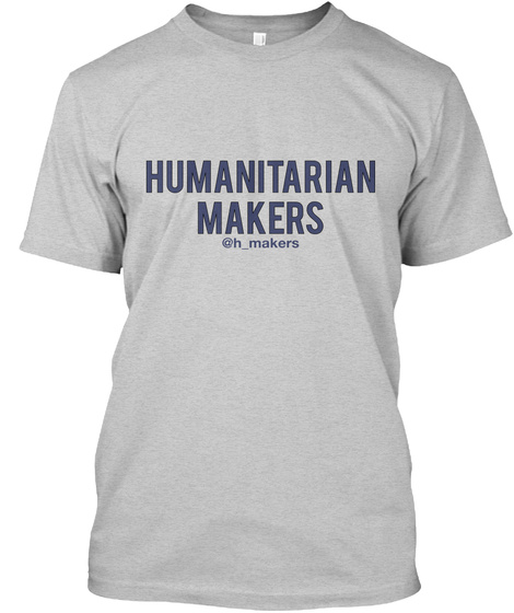 Humanitarian Makers @H Makers Light Steel T-Shirt Front