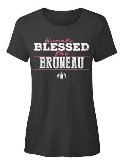 Bruneau Of Course I'm Blessed! Black T-Shirt Front