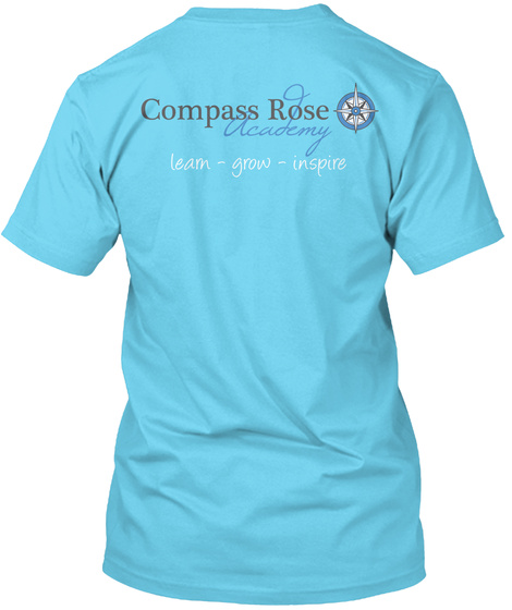 Compass Rose Academy Learn Grow Inspire Tahiti Blue T-Shirt Back