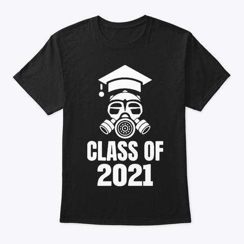 Class Of 2021 T Shirts Black T-Shirt Front