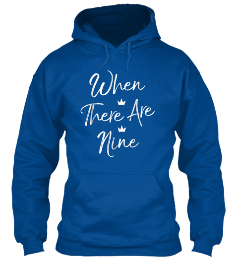 When There Are Nine T Shirt Ruth Bader G Royal T-Shirt Front