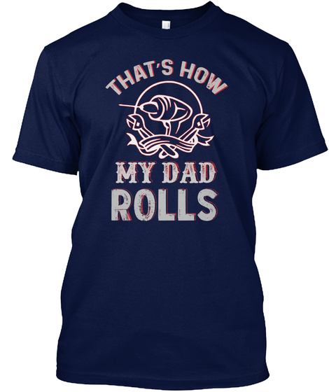 That's How My Dad Rolls Navy T-Shirt Front