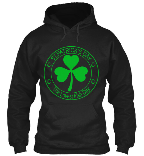 St. Patrick's Day The Lovest Irish Day Black T-Shirt Front