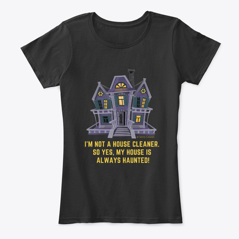 House Is Always Haunted Black T-Shirt Front