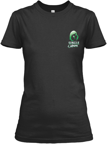 Single Mom Black T-Shirt Front