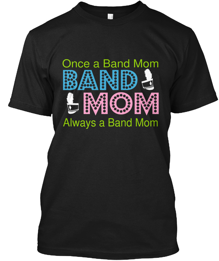 [Band] Once a Band Mom-Always a Band Mom Unisex Tshirt