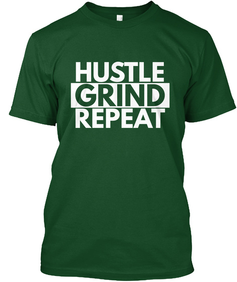 Hustle Grind Repeat Forest Green  áo T-Shirt Front