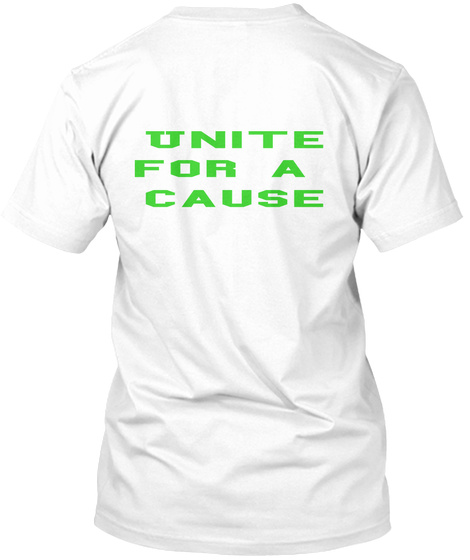 Unite For A  Cause White T-Shirt Back
