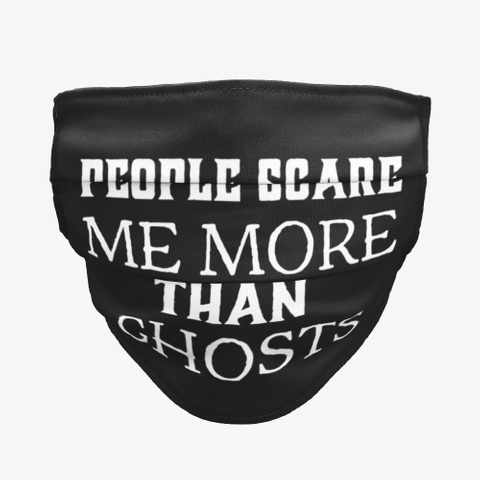 People Scare Me More Than Ghosts Black Camiseta Front