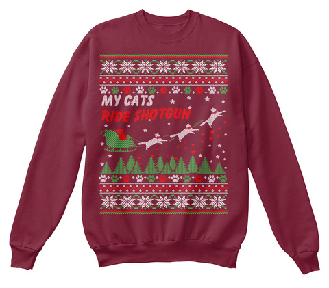 My Cats Ride Shotgun   Cat Ugly Sweater Burgundy T-Shirt Front