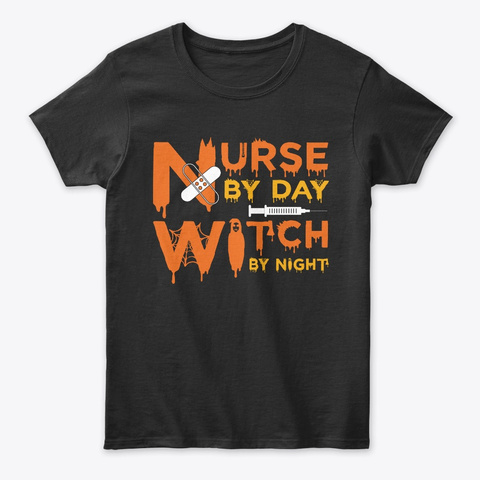 Halloween Nurse By Day Witch By Night Black T-Shirt Front