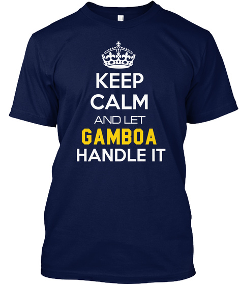 Keep Calm And Let Gamboa Handle It Navy T-Shirt Front
