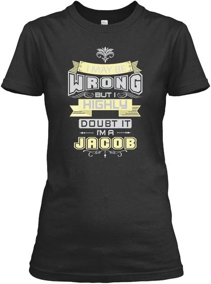 May Be Wrong Jacob T Shirts Black T-Shirt Front