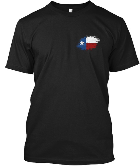 Texas: These Colors Don't Run Black T-Shirt Front