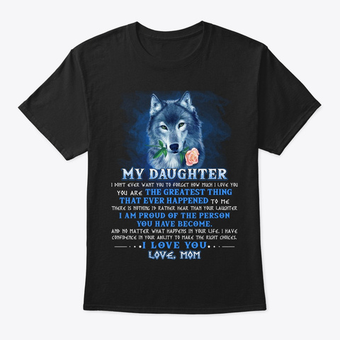 Daughter Don't Forget I Love You Shirt Black T-Shirt Front