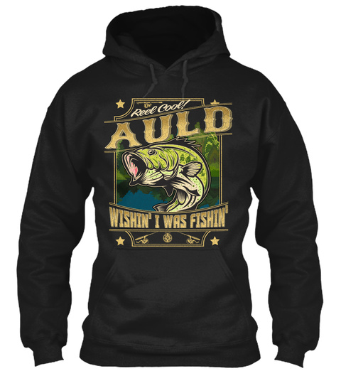 Auld Fishing Gift Black T-Shirt Front