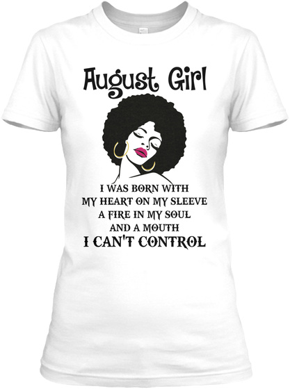 August Girl With A Mouth Cant Control White Womens T Shirt Front