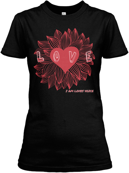 L O V E  I Am Loves Voice Black T-Shirt Front