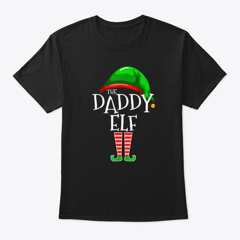 Daddy Elf Xmas Family Matching Christmas Black T-Shirt Front