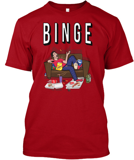 Binge All Weekend!! Deep Red T-Shirt Front
