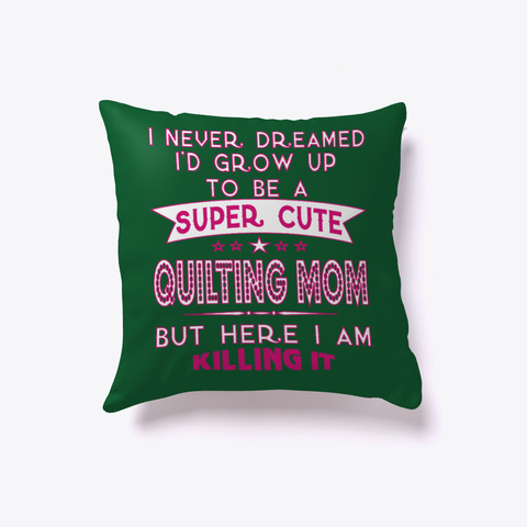 Super Cute A Quilting Mom Dark Green T-Shirt Front