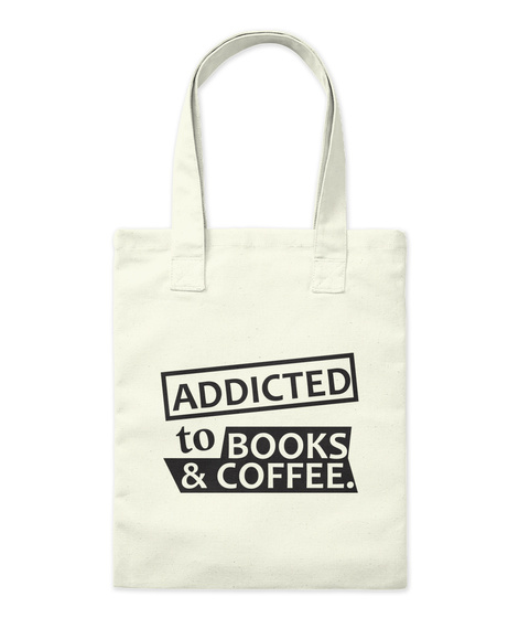 Addicted To Books & Coffee. Natural Tote Bag Front