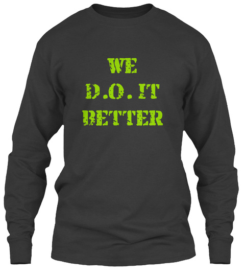 We D.O. It Better Dark Heather T-Shirt Front