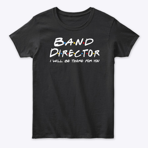 Band Director Gifts Black T-Shirt Front