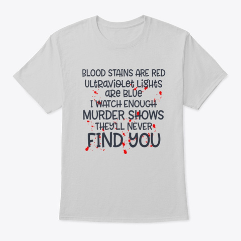 Murder Shows They'll Never Find You Light Steel T-Shirt Front