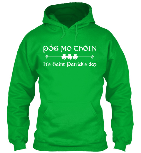 It's Saint Patrick's Day! Kelly Green T-Shirt Front