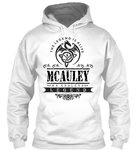 The Legend Is Alive Mcauley An Endless Legend White T-Shirt Front
