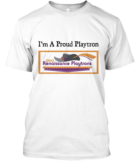 I'm A Proud Playtron Ohio Renaissance Playtrons White T-Shirt Front