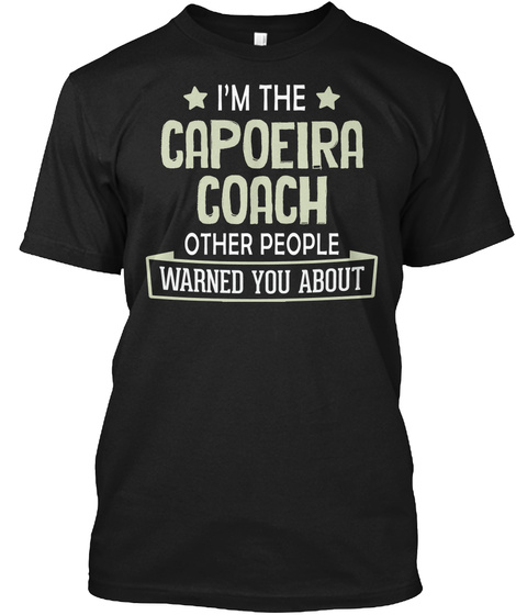 Funny Capoeira Coach And Instructor Gift Black T-Shirt Front