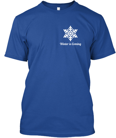 Winter Is Coming Deep Royal T-Shirt Front