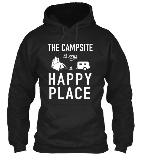 The Campsite Is My Happy Place Black áo T-Shirt Front