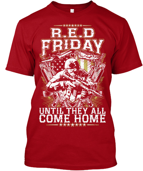 Red Friday Until They All Come Home Deep Red T-Shirt Front