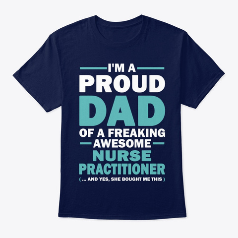 Nurse I'm A Proud Dad Of A Freaking Navy T-Shirt Front