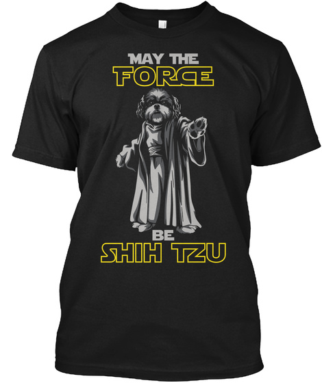 May The Force Be Shih Tzu Black T-Shirt Front