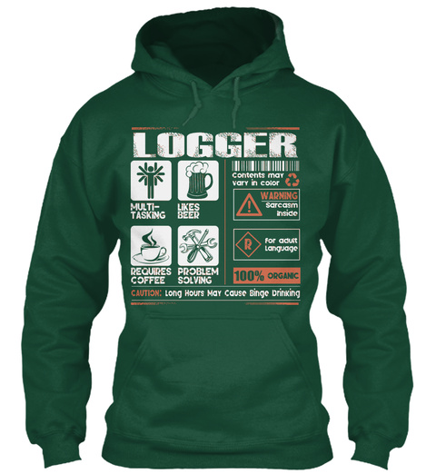 Logger Multi Tasking Likes Beer Requires Coffee Problem Solving Contents May Vary In Color Warning Sarcasm Inside For... Bottle Green Sweatshirt Front