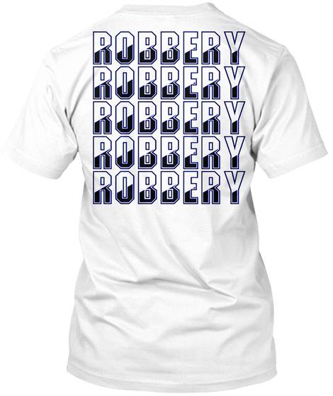 Robbery White T-Shirt Back