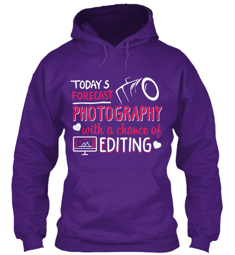 Todays Forecast Photography With A Chance Of Editing Purple Sweatshirt Front
